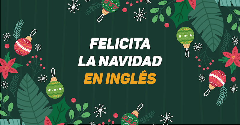 8 Expresiones Navideñas En Inglés Para Usar En Familia Performing English